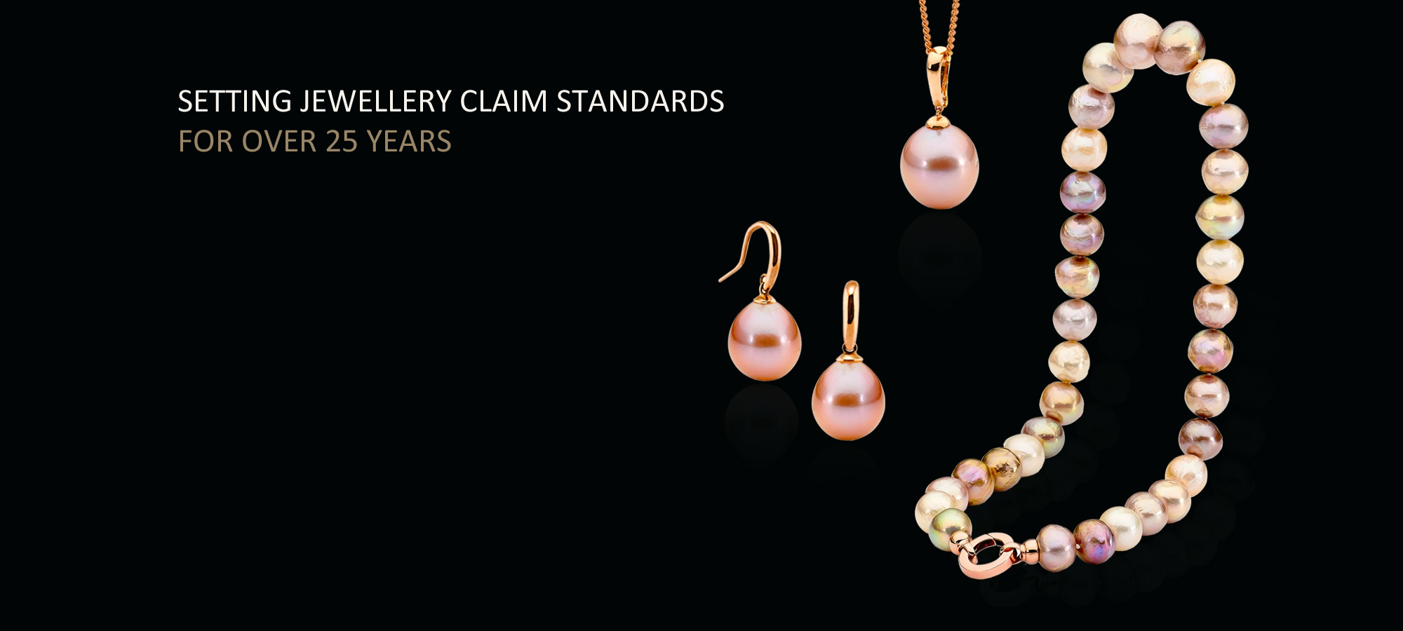 setting jewellery claim standards for over 25 years